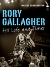 Rory Gallagher (eBook): His Life and Times